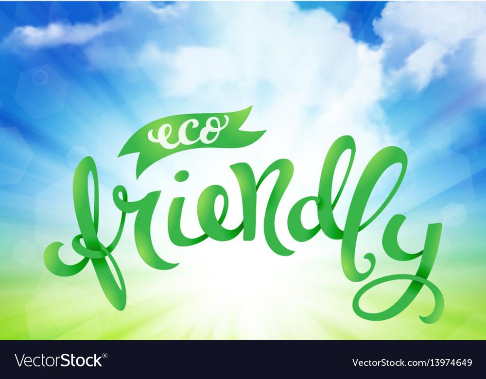 Eco friendly conceptual handwritten phrase vector image