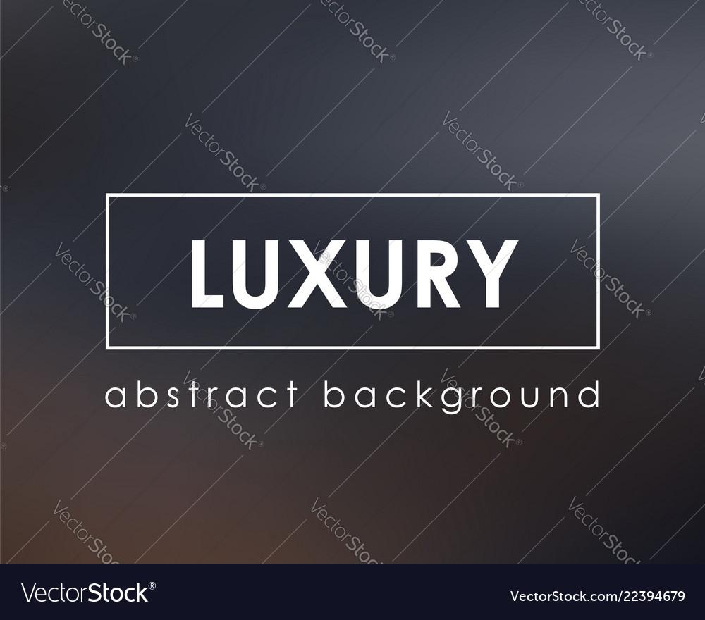 Luxurious background dark blur clean template