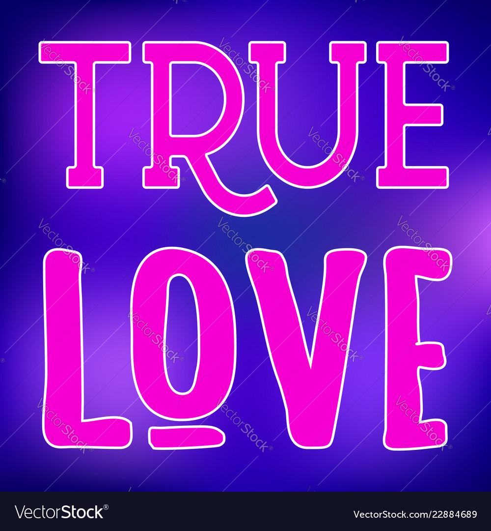 True love slogan typo sign on violet background