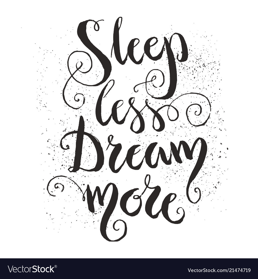 Sleep less dream more quote