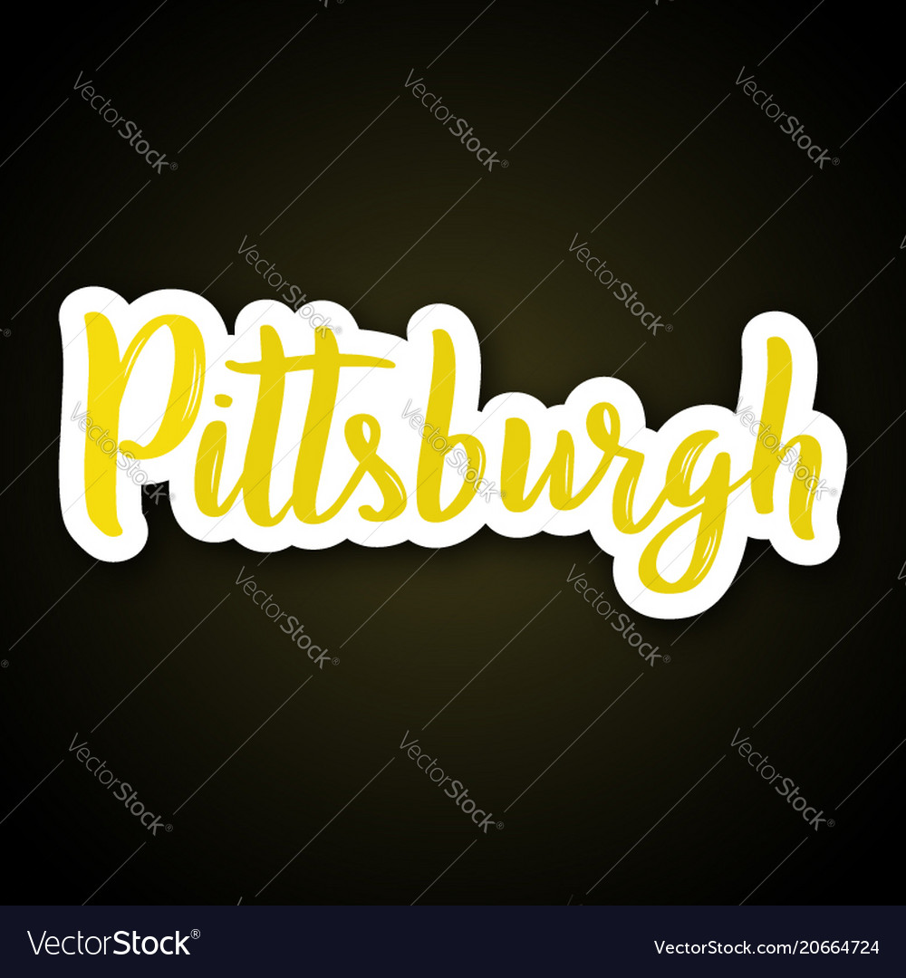 Pittsburgh - hand drawn lettering phrase sticker vector image