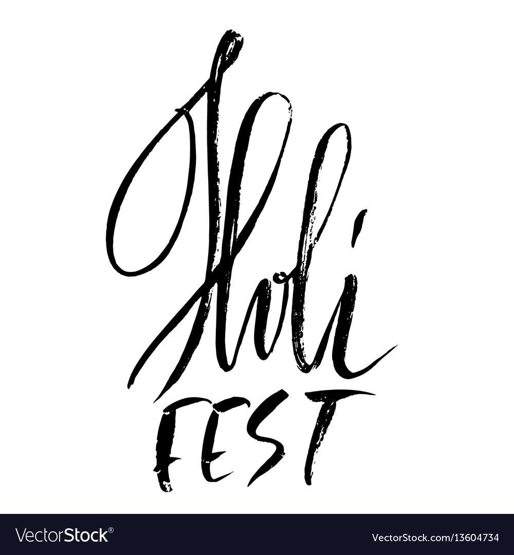 Hand drawn modern brush lettering of holi fest