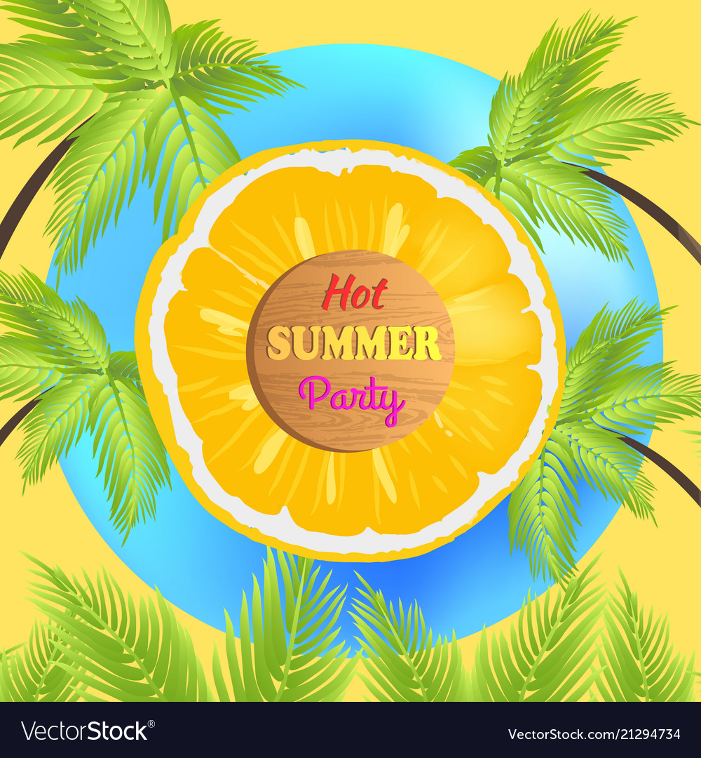 Hot summer party promo poster with juicy orange