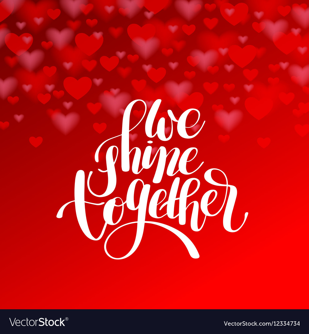 We shine together handwritten inscription modern Vector Image