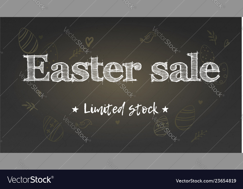 Easter sale limited stock holiday ad on chalk