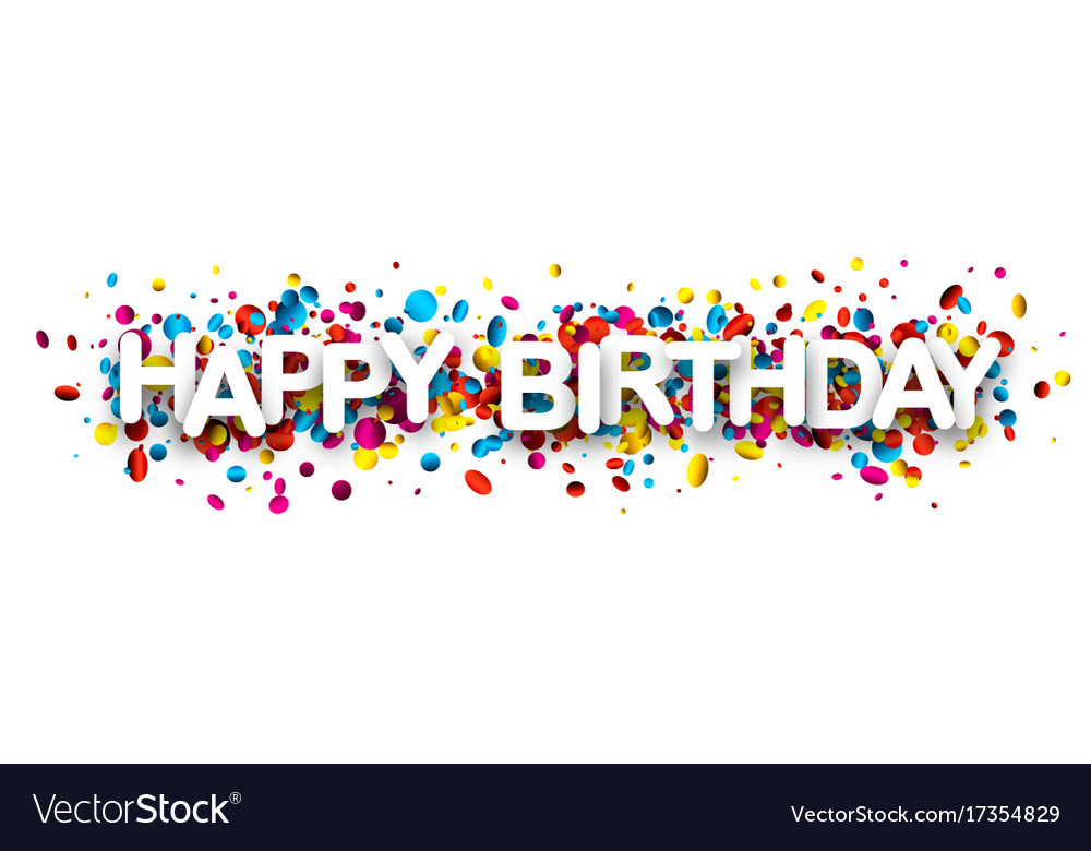 happy birthday banner with confetti royalty free vector
