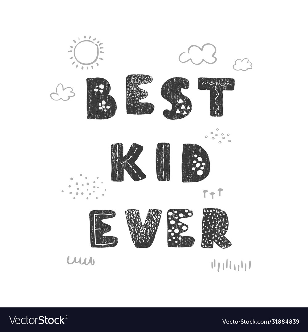 Best kid ever - fun hand drawn nursery poster