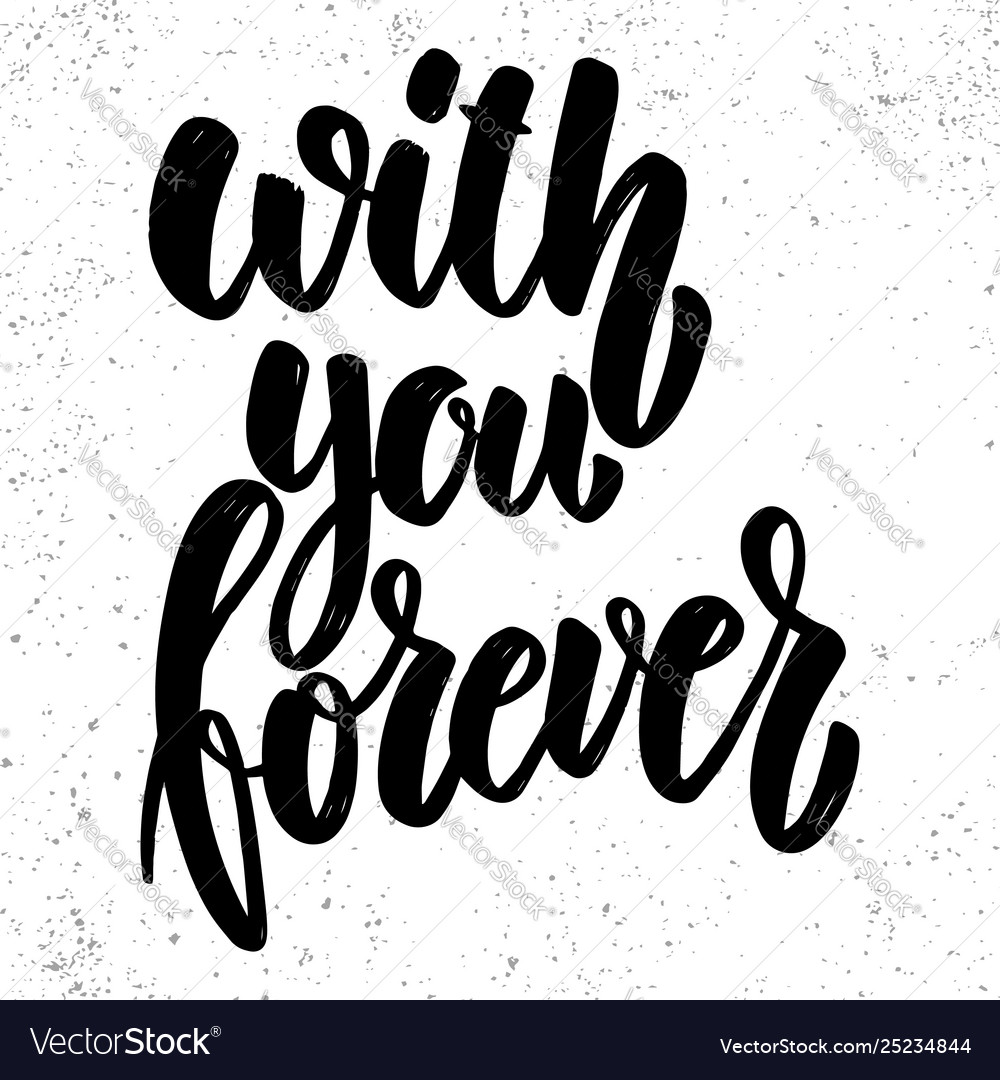 With you forever lettering phrase on grunge