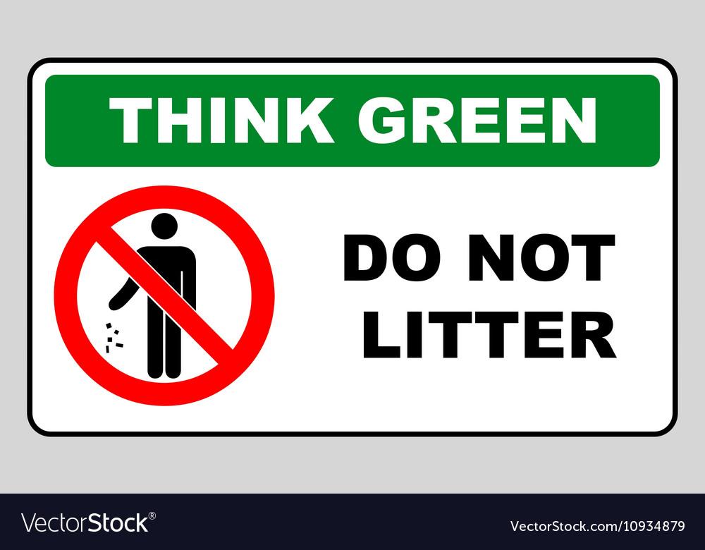 Think green concept do not litter symbol