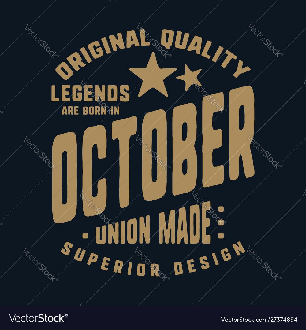 Legends are born in october t-shirt print design