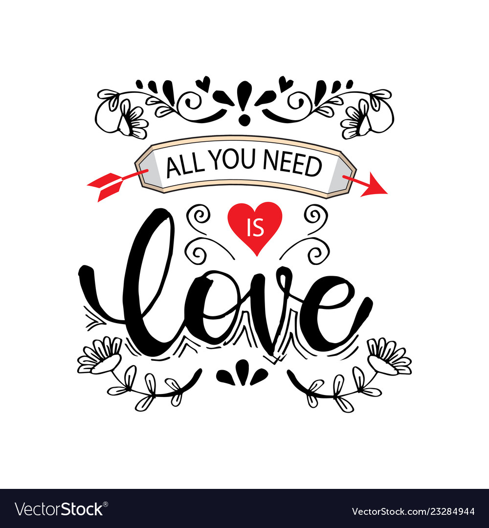 Download All you need is love motivational quote Royalty Free Vector