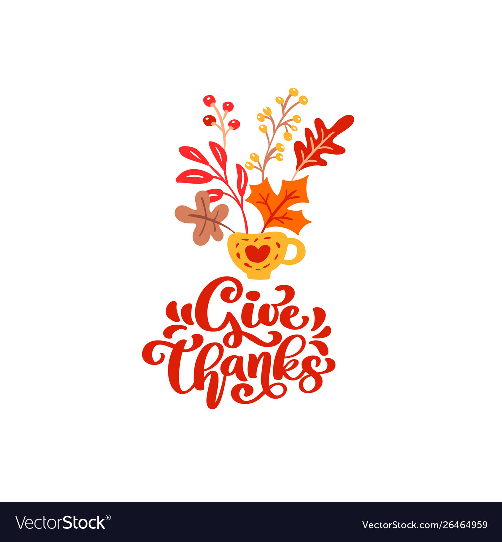 Calligraphy lettering text give thanks and