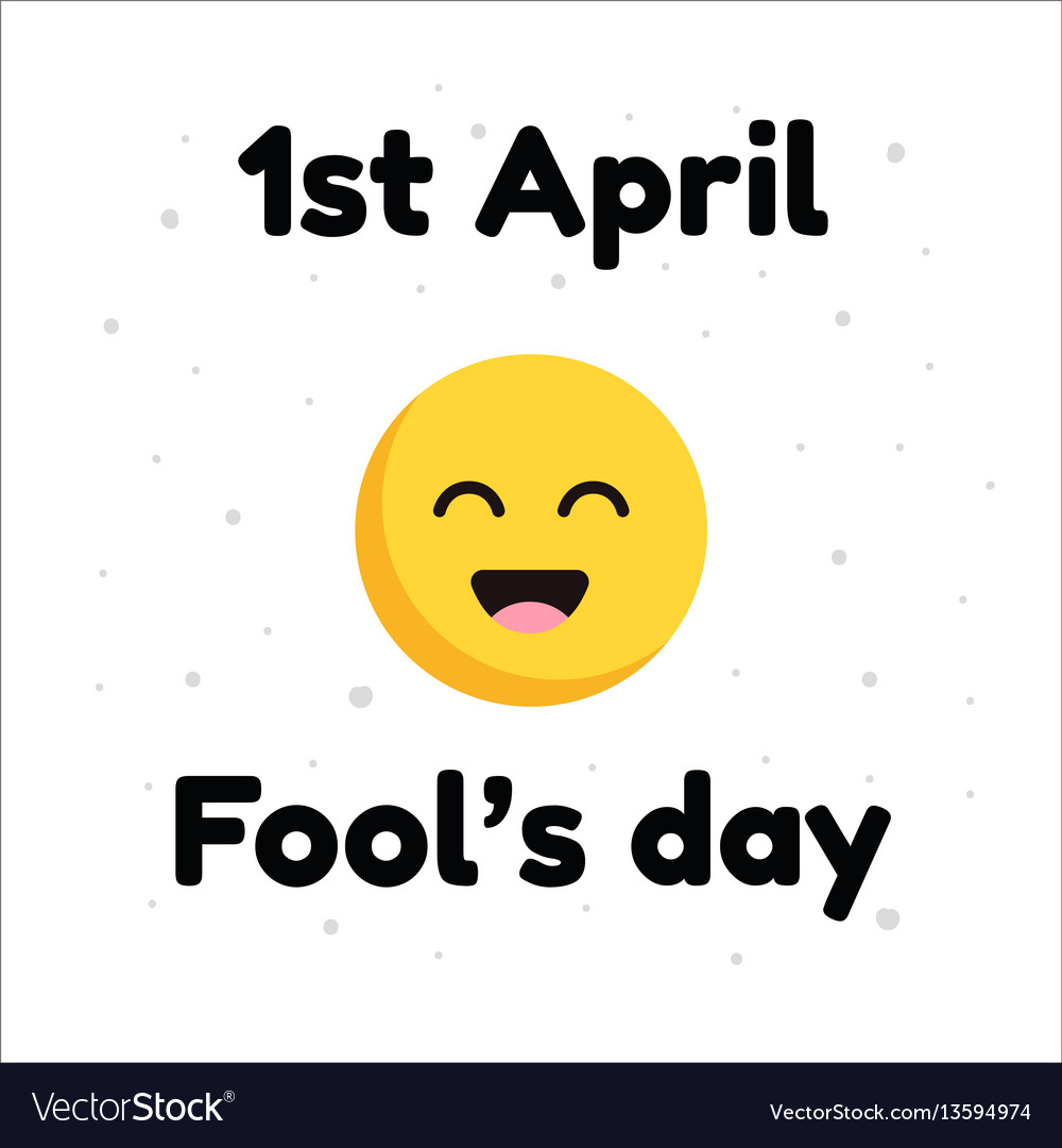 April fools day typographic with smile face design vector image
