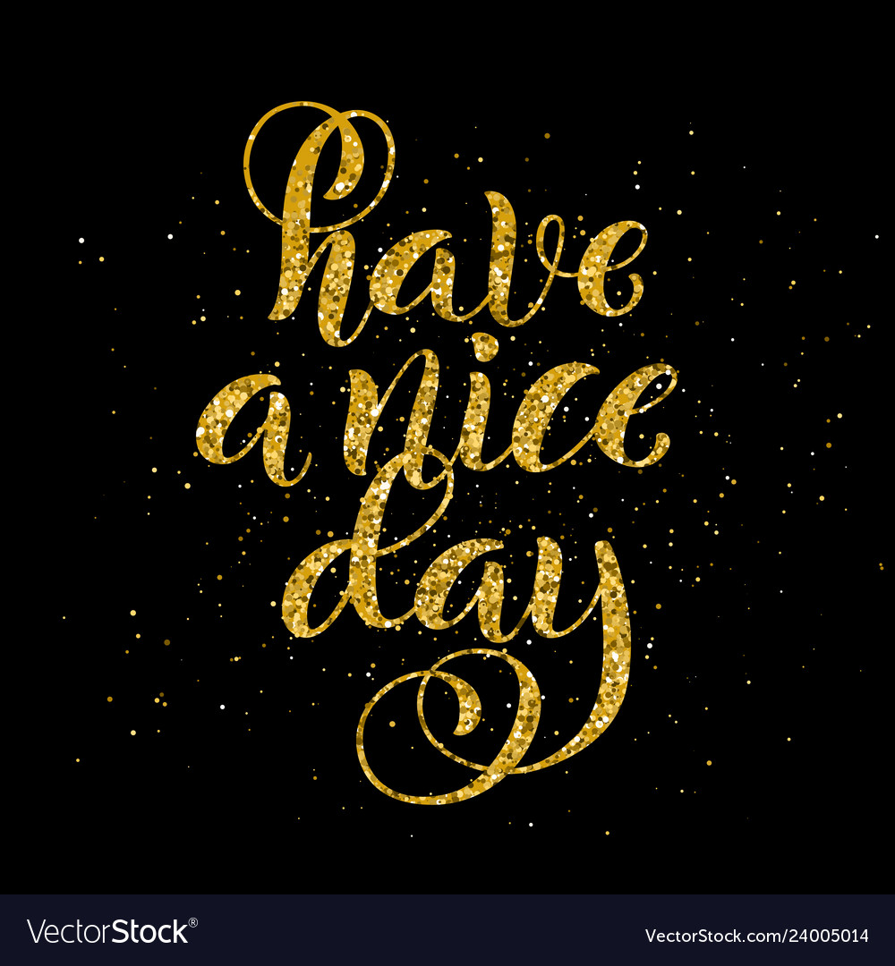 Have a nice day inspirational phrase modern