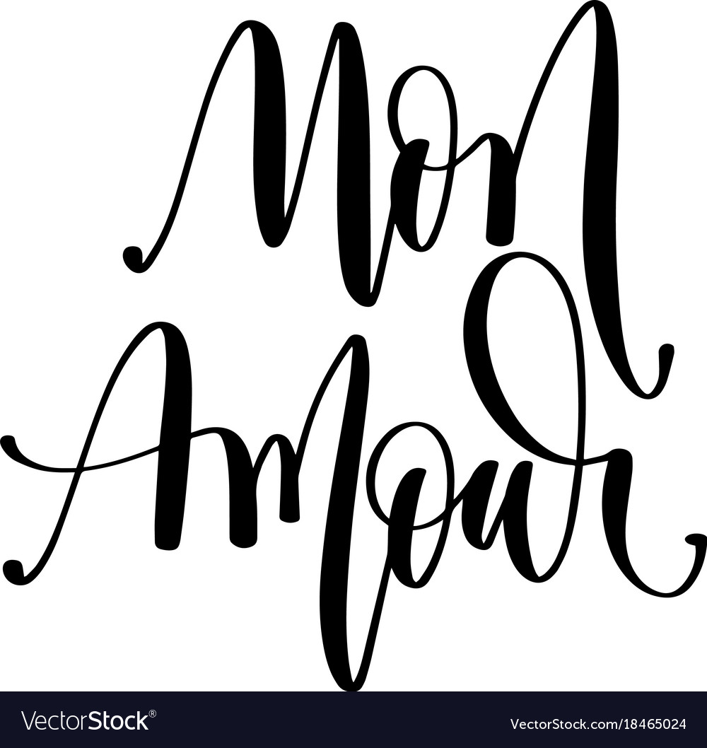 Mon Amour My Love In French Hand Lettering