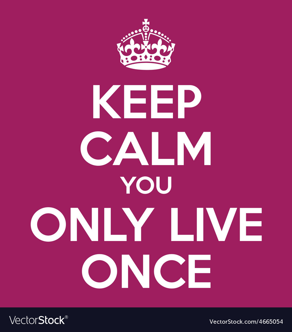 Keep calm you only live once YOLO quote poster