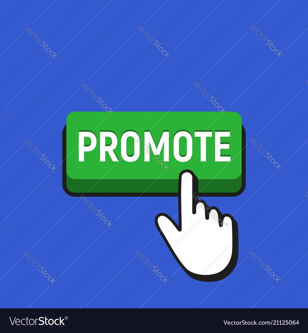 Hand mouse cursor clicks the promote button
