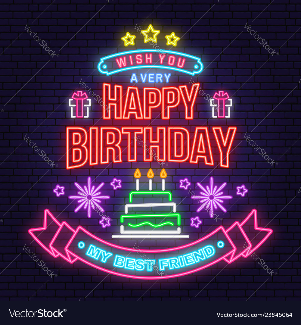 Magnificent Wish You A Very Happy Birthday My Best Friend Neon Personalised Birthday Cards Veneteletsinfo