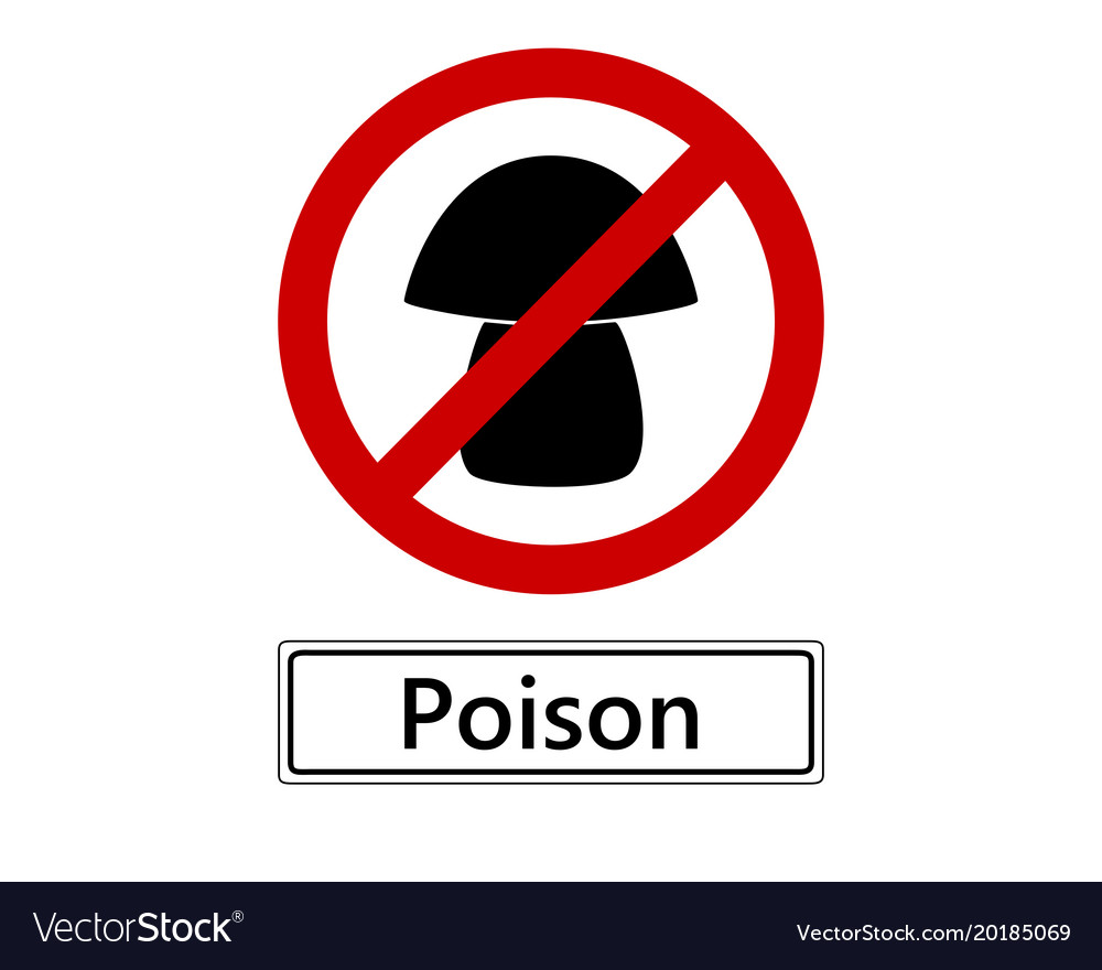 Prohibition Sign For Poisonous Mushrooms On White Vector Image