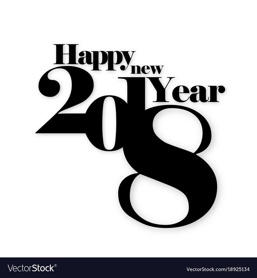 Black and white happy new year 2018 poster Vector Image