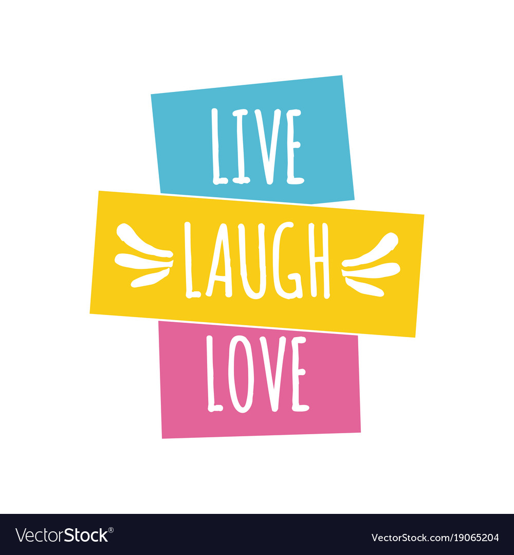Live laugh love quote lettering