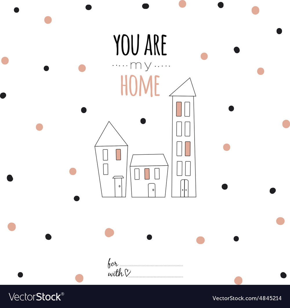 Inspirational romantic quote card You are my home