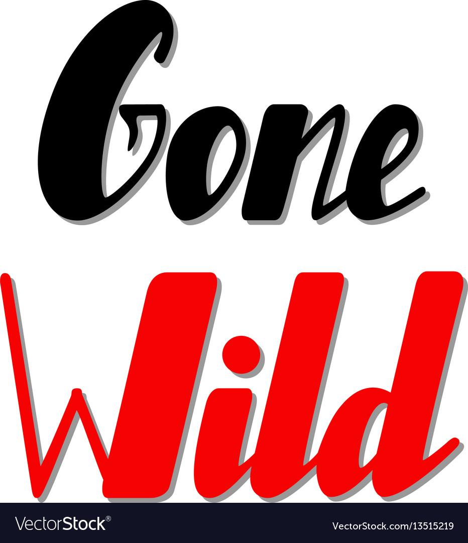 Gone wild lettering