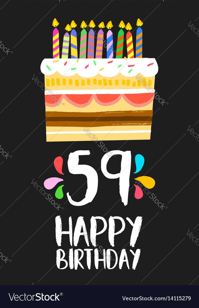 Happy birthday card 59 fifty nine year cake vector image