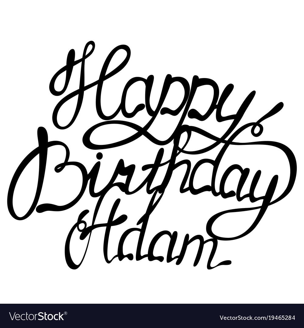 Happy birthday adam name lettering