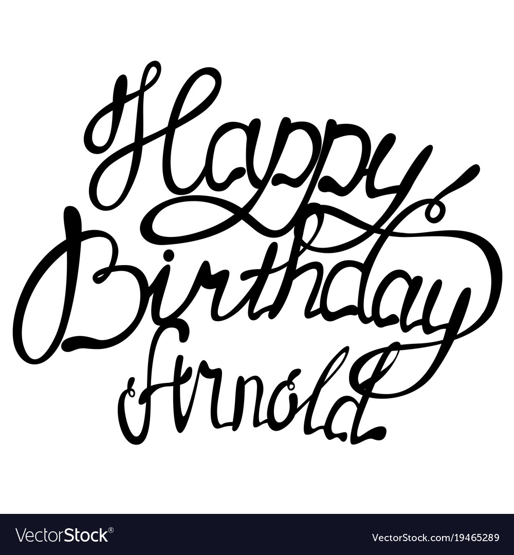 Happy birthday arnold name lettering