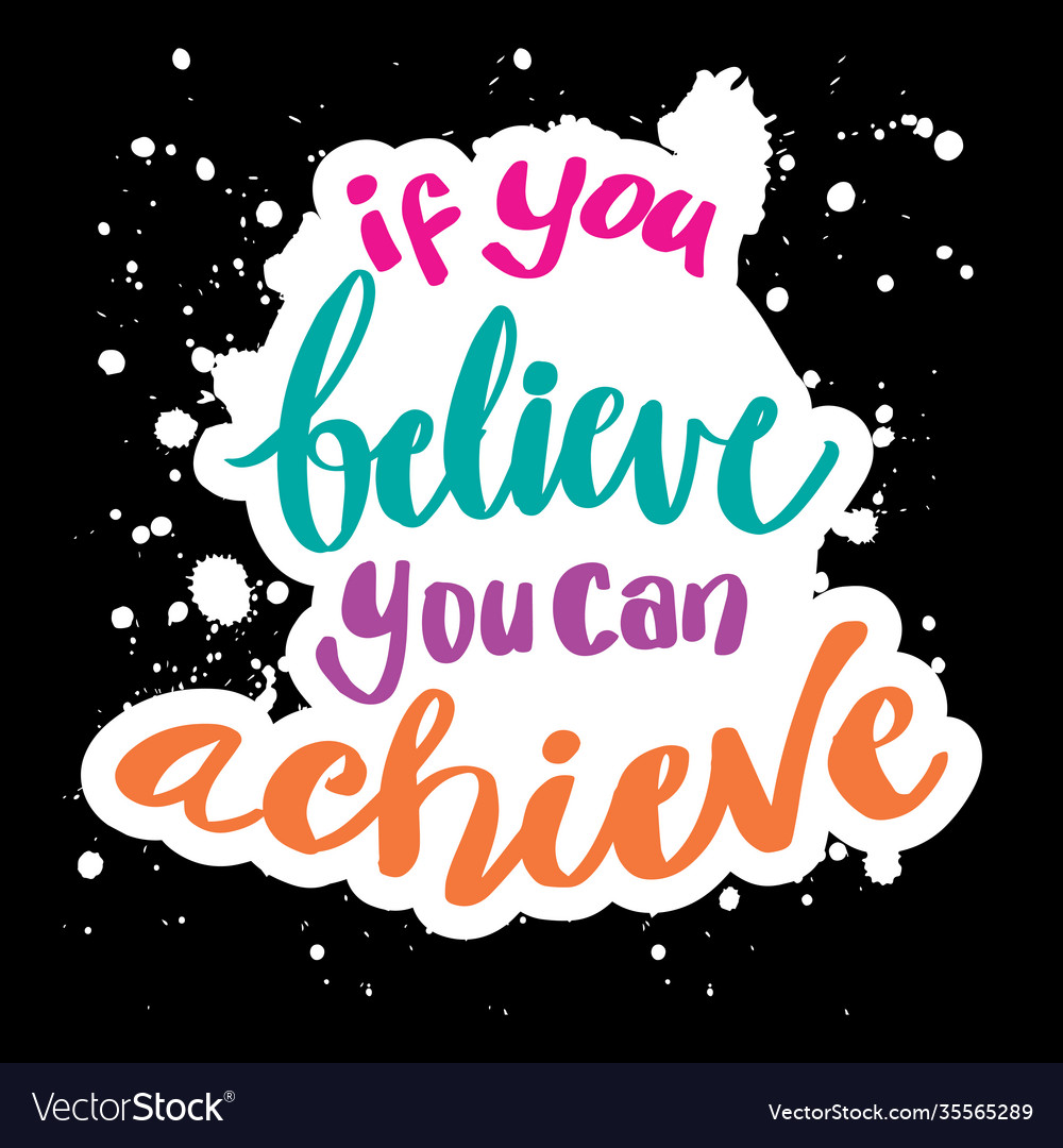 If you believe you can achieve Royalty Free Vector Image