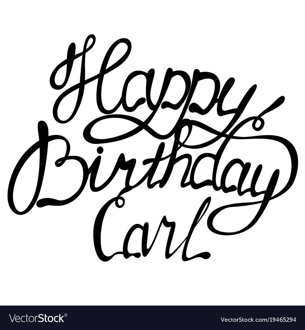 Happy birthday carl name lettering