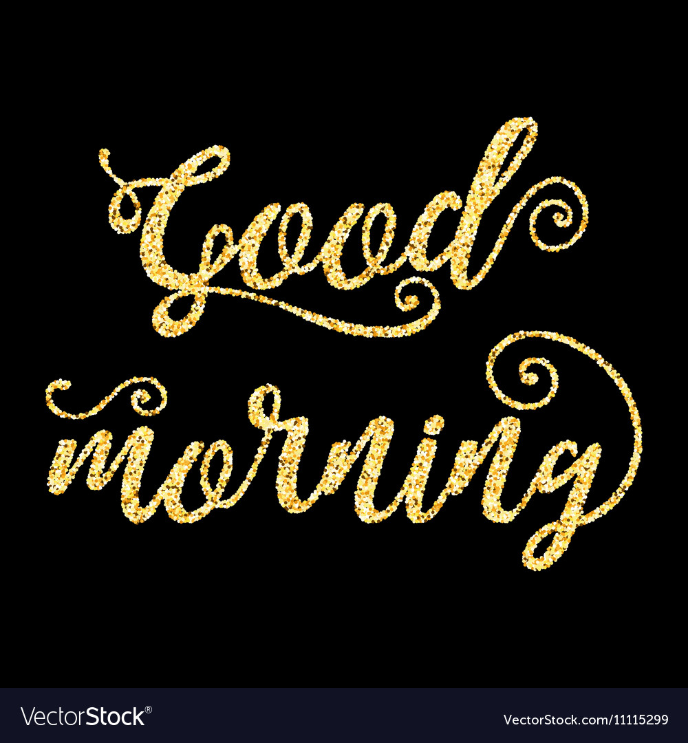 Golden Glitter Words Good Morning On Black Vector Image