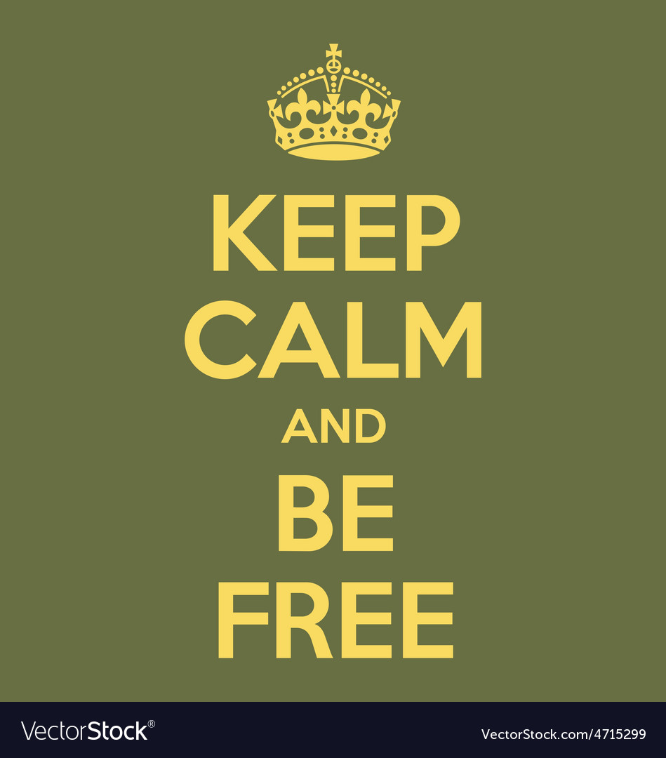 Keep calm and be free poster quote