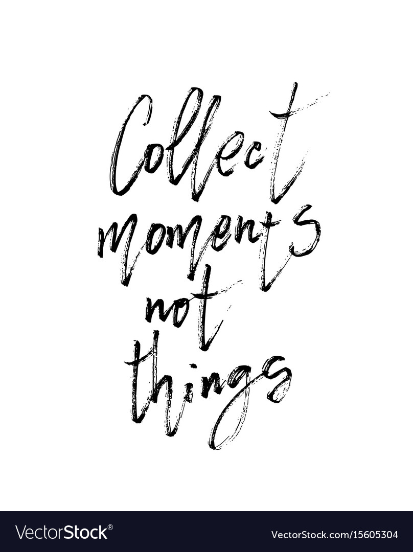 Hand drawn poster - collect moments not