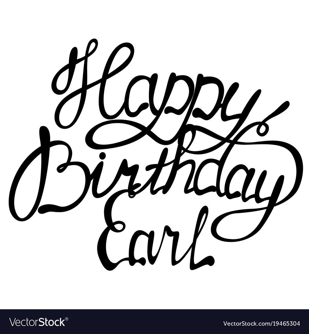 Happy birthday earl name lettering