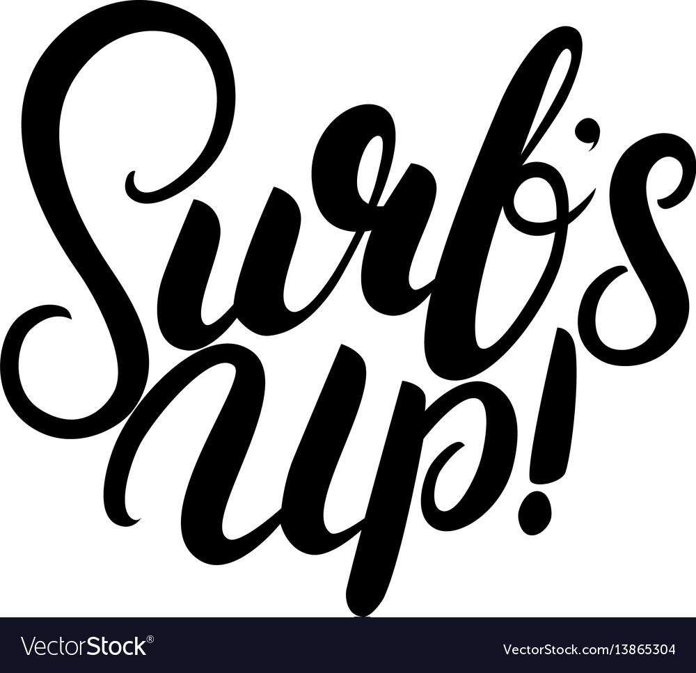 Surfs up hand written lettering