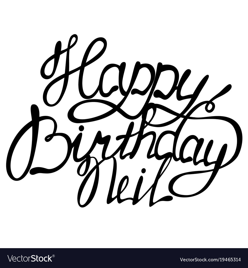 happy birthday neil name lettering royalty free vector image