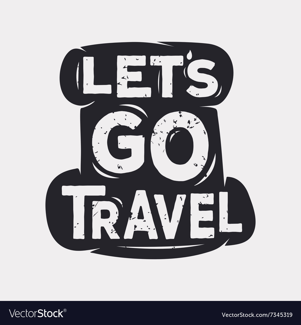 Lets go travel - creative quote