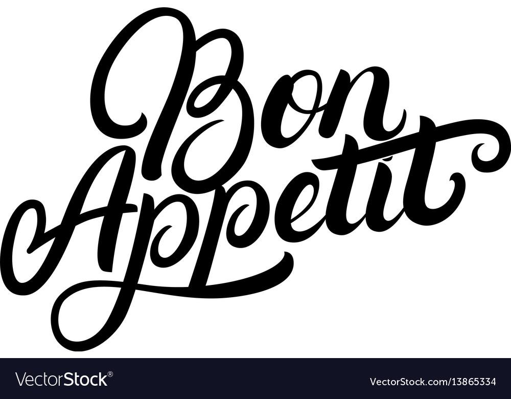 Bon appetit hand written lettering quote