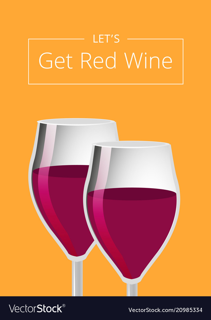 Lets get red wine poster with glasses champagne