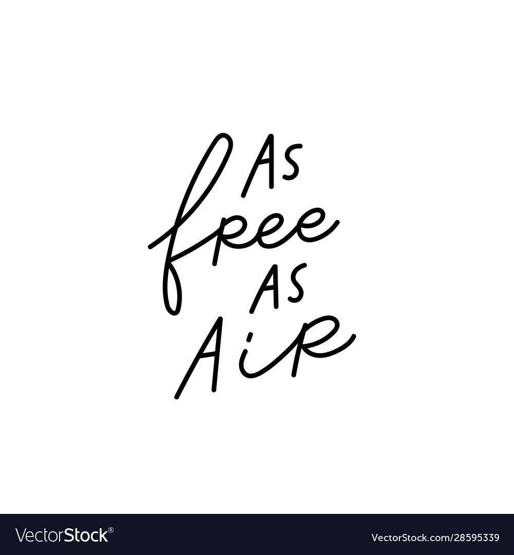 As free as air calligraphy quote lettering