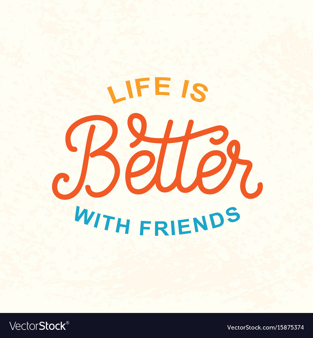 Life is better with friends friendship day poster