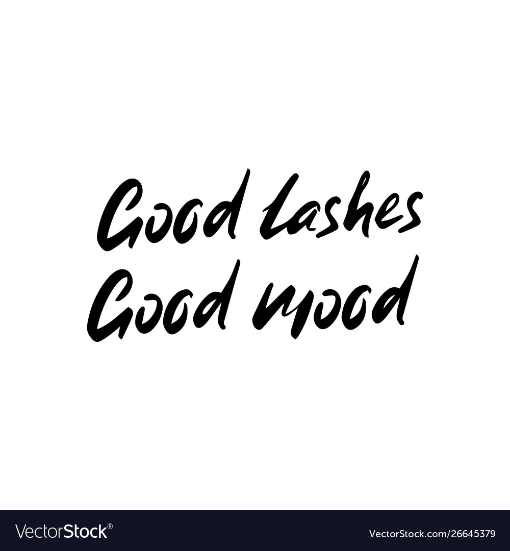 Good lashes good mood hand sketched lashes quote
