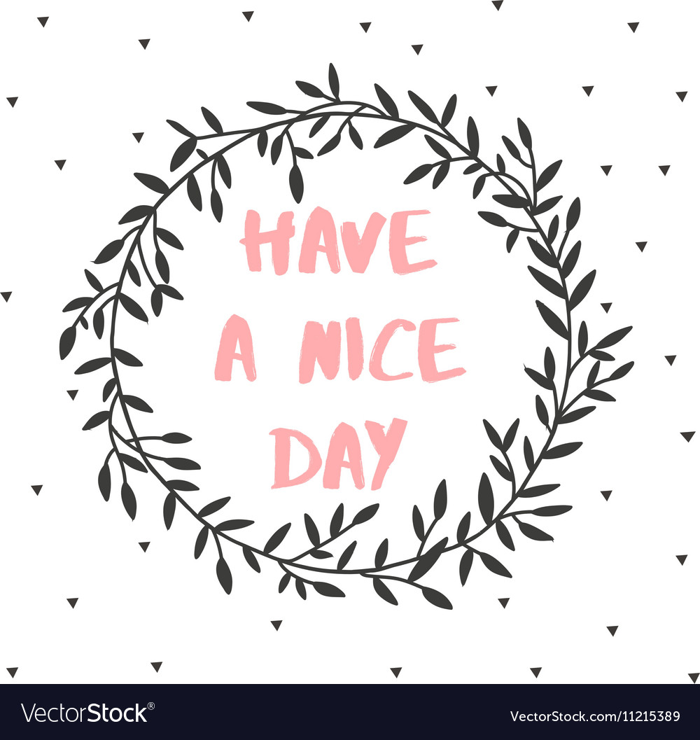 Have a nice day nature lettering poster
