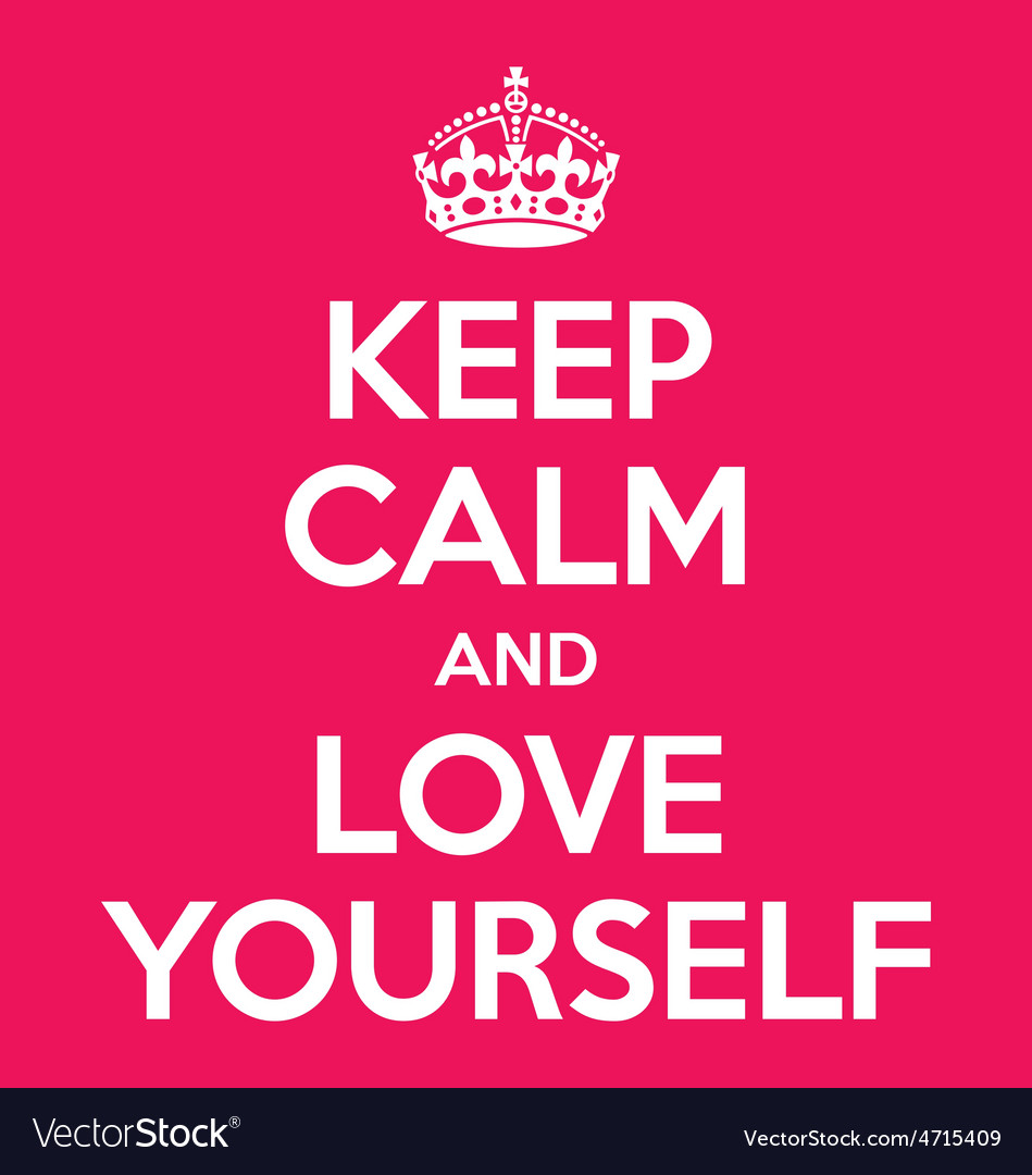 Keep calm and love yourself poster quote
