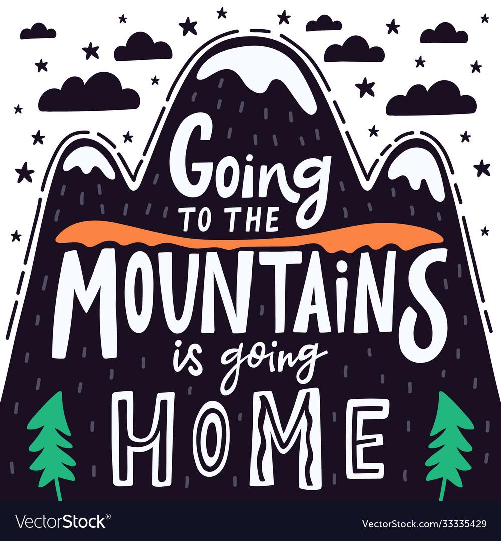 Inspiring mountain quote hand drawn mountains