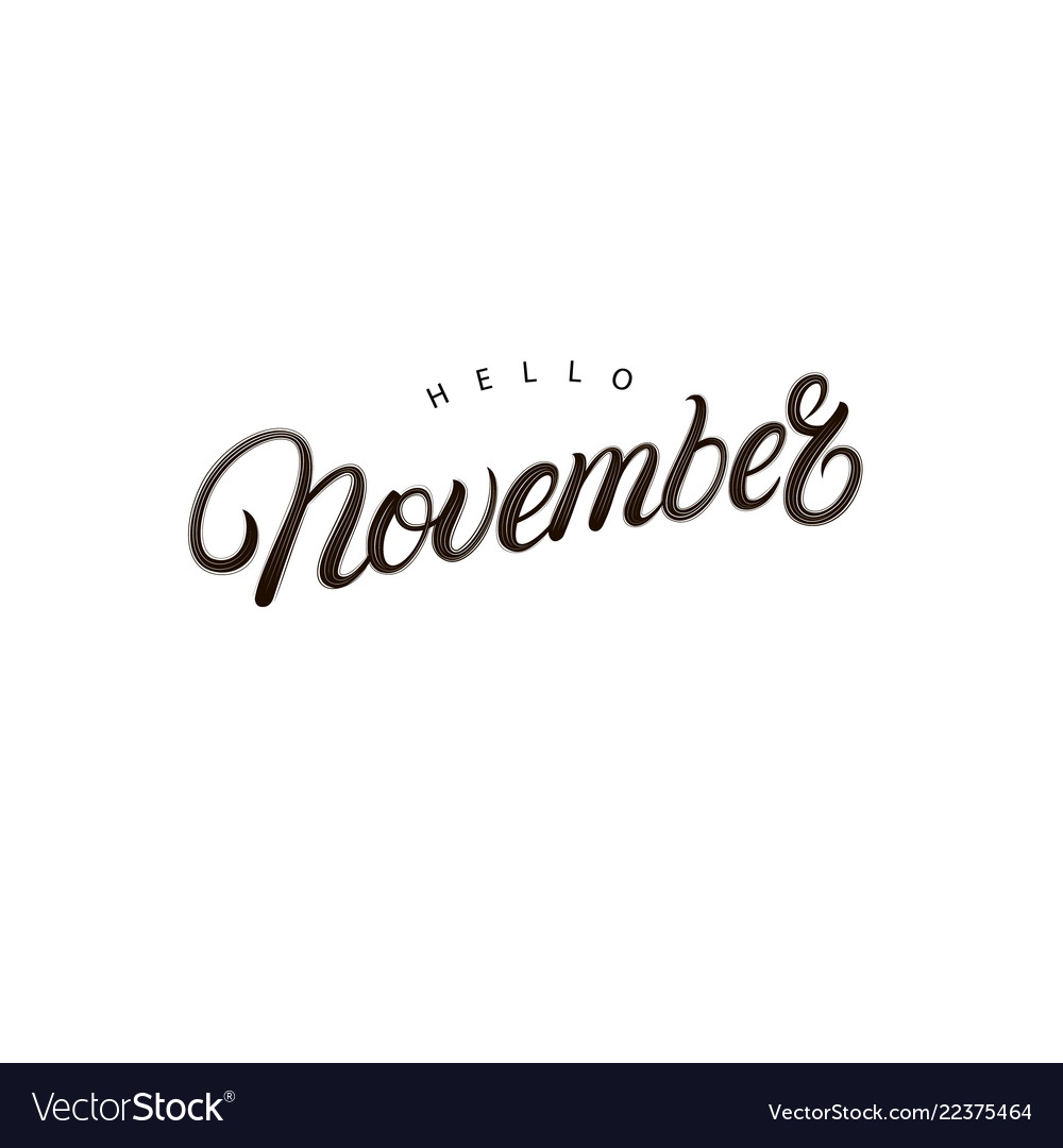 Hello november hand written lettering vector