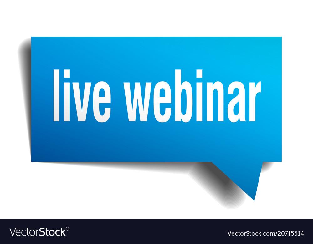 live webinar blue 3d speech bubble royalty free vector image