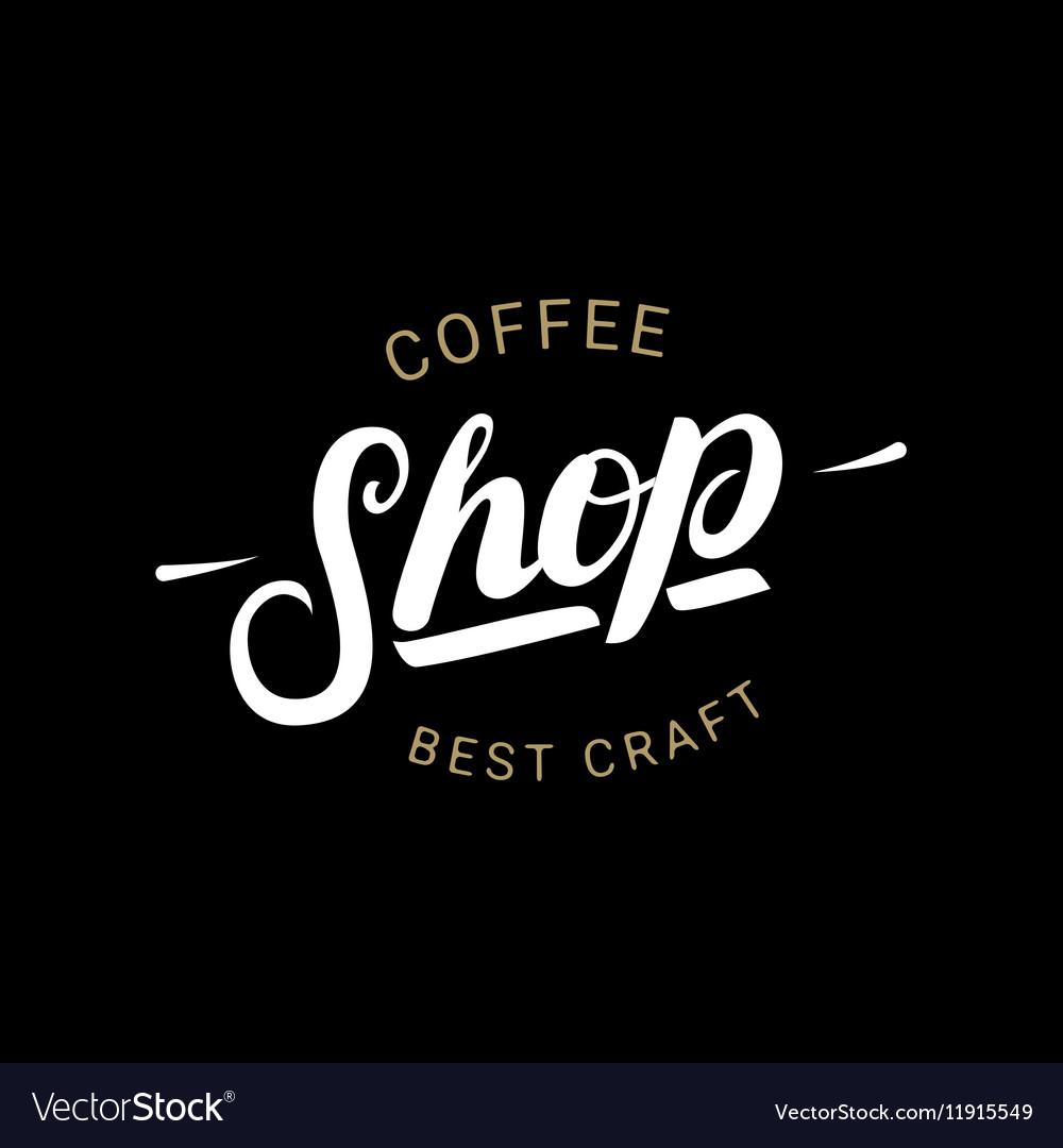 Coffee Shop handwritten lettering logo badge or